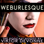 WEBurlesque Podcast - www.ShayAuLait.com